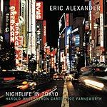 Eric Alexander Nightlife In Tokyo