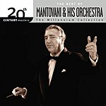 Mantovani & His Orchestra 20th Century Masters - The Millennium Collection: The Best Of Mantovani & His Orchestra