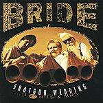 Bride Shotgun Wedding...11 #1 Hits & Mrs.