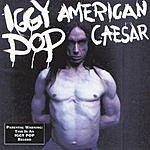 Iggy Pop American Caesar