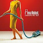 Ima Robot Creeps Me Out (Single)