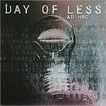 Day Of Less Ad Hoc
