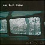 One Last Thing The Foster Portfolio