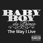 Baby Boy Da Prince The Way I Live (Parental Advisory) (Single)