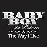 Baby Boy Da Prince The Way I Live (Edited) (Single)