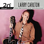 Larry Carlton 20th Century Masters - The Millennium Collection: The Best Of Larry Carlton