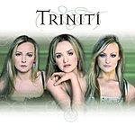 Triniti Triniti (Digital Exclusive)
