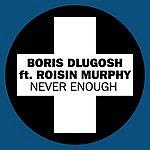 Boris D'Lugosch Never Enough