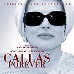 Maria Callas Callas Forever: Original Film Soundtrack
