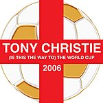 Tony Christie (Is This The Way To) The World Cup (Single)