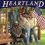Heartland I Loved Her First (Single)