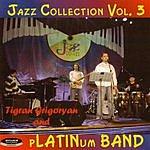 Tigran Grigoryan & pLATINum Band Jazz Collection, Vol.3