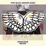 The Blue Aeroplanes Swagger (Deluxe Edition)