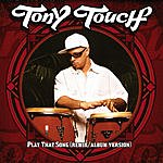 Tony Touch Play That Song (Single)