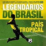 Legendários Do Brasil País Tropical (Single)