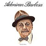 Adoniran Barbosa Adoniran Barbosa