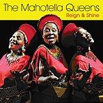 Mahotella Queens Reign & Shine