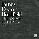 James Dean Bradfield That's No Way To Tell A Lie (Single)