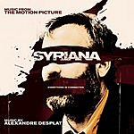 Alexandre Desplat Syriana: Original Motion Picture Soundtrack