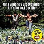 Nina Simone Ain't Got No, I Got No Life (Maxi-Single)