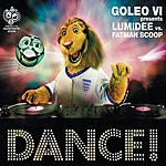 Lumidee Goleo VI Presents Lumidee Vs. Fatman Scoop: Dance! (Single)