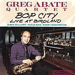 Greg Abate Quintet Bop City: Live At Birdland