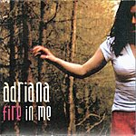 Adriana Fire In Me/Reclamation
