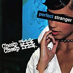 Cheap Trick Perfect Stranger/Welcome To The World