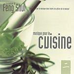 Vincent Bruley La Maison Du Feng Shui: Musique Pour La Cuisine