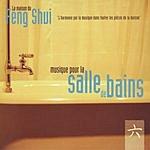 Bruno Philip La Maison Du Feng Shui: Musique Pour La Salle De Bains