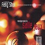 Georges Bodossian La Maison Du Feng Shui: Musique Pour La Salle De Jeux