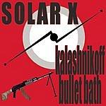 Solar X Kalashnikoff Bullet Bath