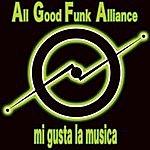 All Good Funk Alliance Mi Gusta La Musica