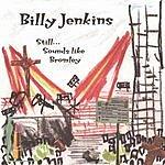 Billy Jenkins Still… Sounds Like Bromley