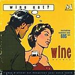 Wine Wine Not?