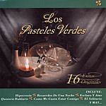 Los Pasteles Verdes 16 Éxitos Originales