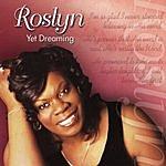 Roslyn Yet Dreaming