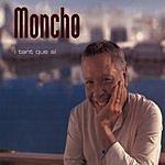 Moncho I Tant Que Sí
