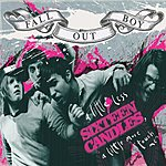 Fall Out Boy A Little Less Sixteen Candles, A Little More 'Touch Me'/So Sick