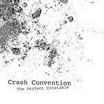 Crash Convention The Perfect Constable/Wrong Side Of The Glass