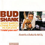 Bud Shank I Told You So!