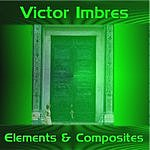 Victor Imbres Elements And Composites