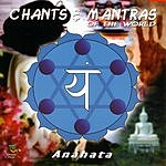 Wendy Morrow Anahata: Chants & Mantras Of The World
