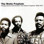 The Watts Prophets Things Gonna Get Greater: The Watts Prophets, 1969-1971