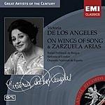 Victoria De Los Angeles On Wings of Songs & Zarzuela Arias
