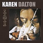 Karen Dalton It's So Hard To Tell You Who's Going To Love You The Best