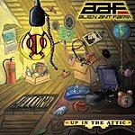 Alien Ant Farm Up In The Attic (Parental Advisory)