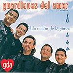 Guardianes Del Amor Un Millón De Lágrimas
