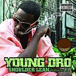 Young Dro Shoulder Lean (Parental Advisory) (Single)