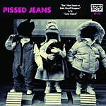 Pissed Jeans I Don't Need Smoke To Make Myself Disappear/Love Clown